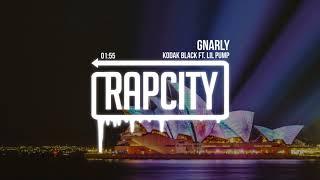 Kodak Black - Gnarly (ft. Lil Pump)