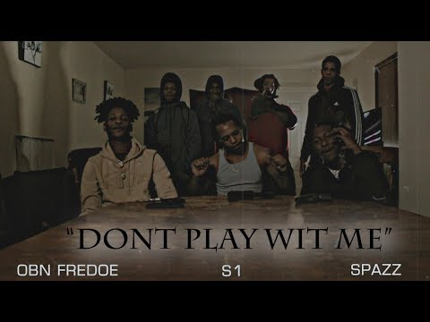 Obn Fredoe x S1 x Spazz - Dont Play Wit Me (Official Musik Video) MP3