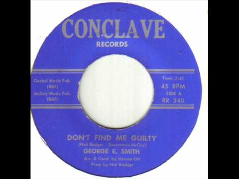 George E Smith - Don't Find Me Guilty.wmv