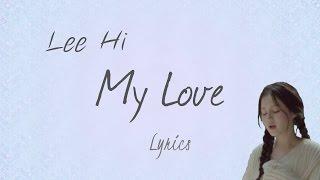 Lee Hi (이하이)- 'My Love (내 사랑)' (Scarlet Heart: Ryeo OST, Part 10) [Han|Rom|Eng lyrics]