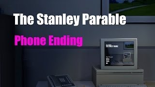 The Stanley Parable - Phone Ending
