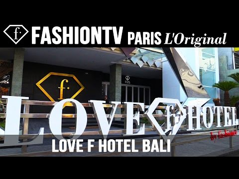 Love F Hotel in Bali - FashionTV Opens its New Multimillion Dollar 202 - Room Hotel