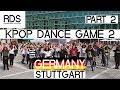[PART 2] KPOP RANDOM DANCE GAME IN PUBLIC 2.0   STUTTGART GERMANY   19.05.18