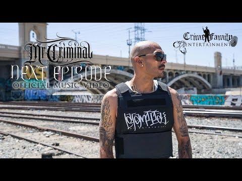 Mr. Criminal - Next Episode (Official Music Video)