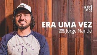 download musica Era Uma Vez - Kell Smith Jorge Nando cover Nossa Toca