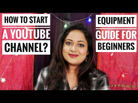 How to start a YouTube channel | Beginners Guide|Camera|Tripod|Lighting|Mic|Background