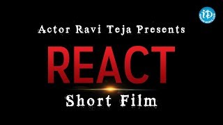 Actor Ravi Teja Presents React Short Film