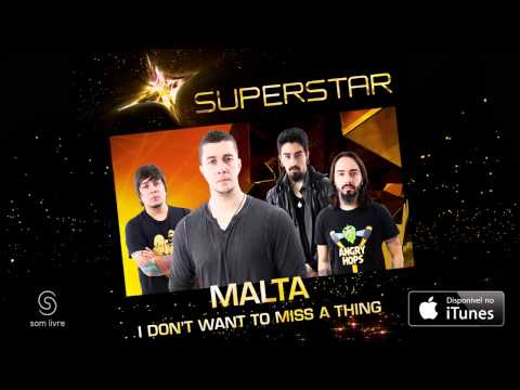 Malta - I Don't Want To Miss A Thing (superstar) video
