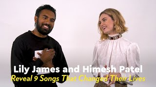 Lily James and Himesh Patel Reveal 9 Songs That Changed Their Lives
