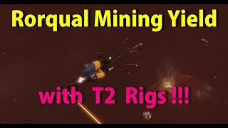 Rorqual Mining Yield with T2 Rigs - EVE Online