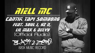 RIELL MC- Cantik Tapi Sombong Ft. Soul J, YZ N, Lil Max & Delvy (Official Audio)