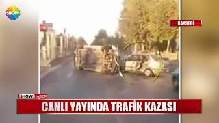 Canlı yayında trafik kazası