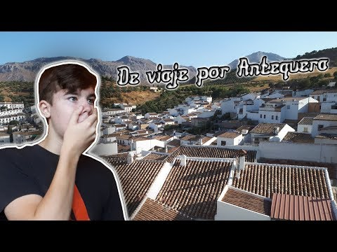 DE VIAJE POR ANTEQUERA - Vlog Increíble