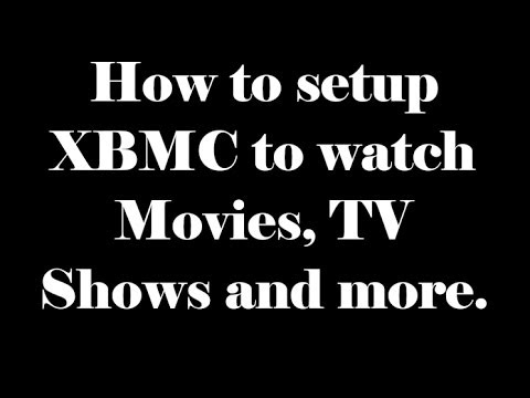 How to setup XBMC to watch Movies, TV Shows and more. All for FREE.