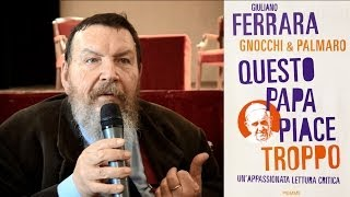 Giuliano Ferrara contro Papa Francesco Bergoglio