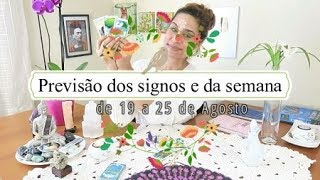 PREVISÃO DA SEMANA E DOS SIGNOS DE 19 A 25 DE AGOSTO