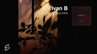 Ivan B - Hollow (feat. Kaluna)