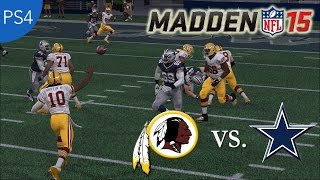 Madden NFL 15 Gameplay (Full Game): Redskins vs. Cowboys (PlayStation 4) PS4