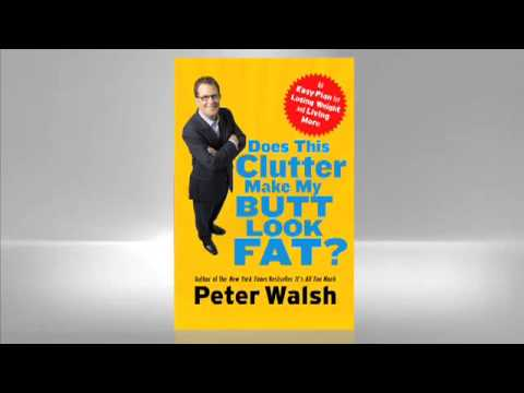 Peter Walsh: Does This Clutter Make My Butt Look Fat?