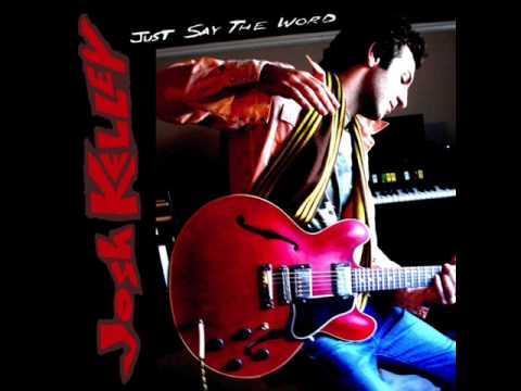 Josh Kelley - Just Say The Word