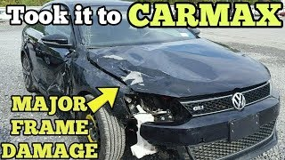It's Been in 3 Accidents and was TOTALED so I took it to CARMAX for Appraisal