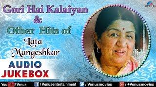 Lata Mangeshkar : Gori Hai Kalaiyan & Other Hits | Hindi Songs | 90's Best Bollywood Songs