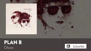 Download lagu Plan B - Choca [ Audio]