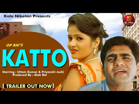 katto - Official Trailer - Kala Niketan Entertainment : Starring Uttar Kumar & Priyanshi Joshi video