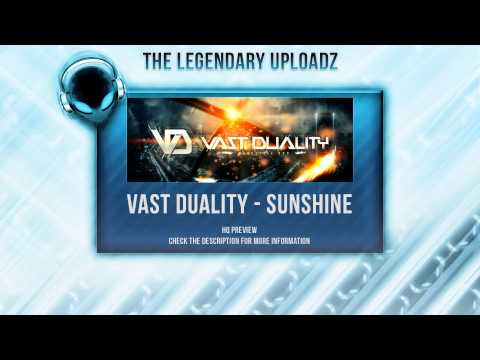 Vast Duality - Sunshine [HQ + HD PREVIEW]