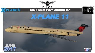 Top 5 Must Have Payware Aircraft for X-Plane 11