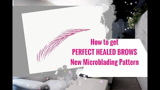 How to GET PERFECT HEALED brows MICROBLADING: Stroke pattern TIPS TRICKS BEGINNER