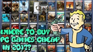 Where To Buy Cheap PC Games Cheap 2017 | How To Save Money On PC Games | PC Games Are Cheaper