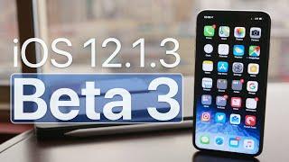 iOS 12.1.3 Beta 3 - What's New?