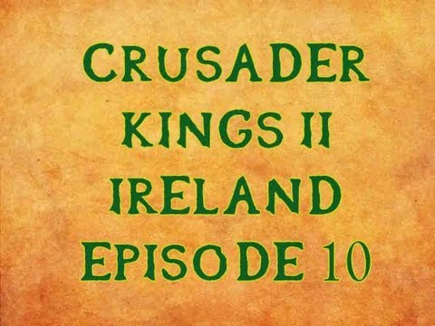 [10] Crusader King's 2 (Ireland) - A New Lannigan