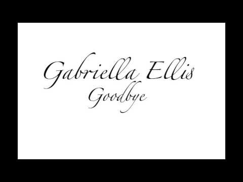 Gabriella Ellis - Goodbye