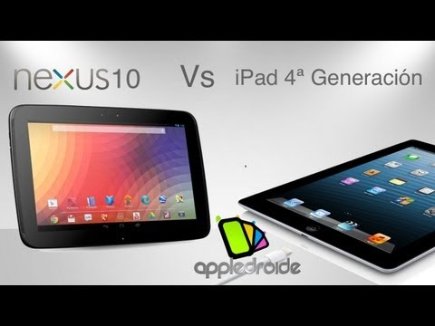 iPad 4 vs nexus 10 �cu�l es tu super tablet?