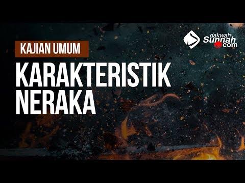 Karakteristik Neraka - Ustadz Khairullah Anwar Luthfi, Lc
