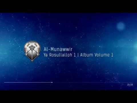 AL MUNAWWIR : YA ROSULLALLOH 1 - ALBUM 1
