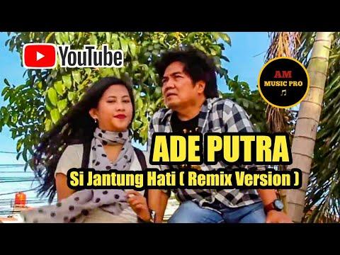 Download  Ade Putra - Si Jantung Hati REMIX Gratis, download lagu terbaru