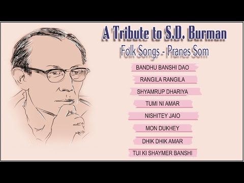 A Tribute to S D Burman - Pranes Som - Folk Songs