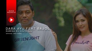 Dara Ayu Ft. Bajol Ndanu - Karena Kucinta Kau ( Lyric Video)
