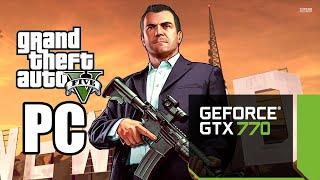 Grand Theft Auto V PC 60 FPS GTX 770 2GB test