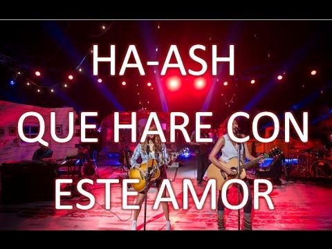 Ha-Ash - Que Hare Con Este Amor (Letra) | HD