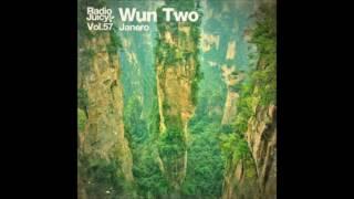 Wun Two - Janero (Radio Juicy Vol. 57)