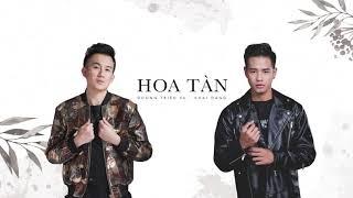 Dương Triệu Vũ & Khải Đăng - Hoa Tàn (Lyrics Video)