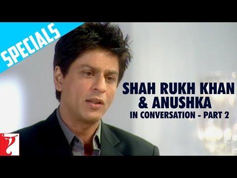Shah Rukh Khan & Anushka In Conversation - Part 2 - Rab Ne Bana Di Jodi