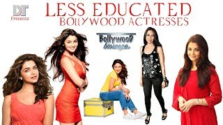 Less Educated Bollywood Actresses   Bollywood Bioscope Se   Dream Treaders