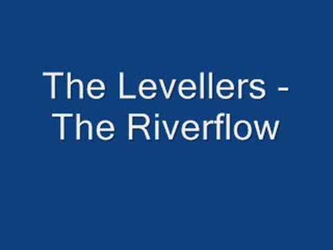 Levellers - The Riverflow