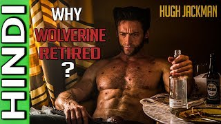 Why Wolverine Retired ? | Explained in HINDI