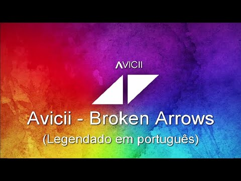 Avicii - Broken Arrows (tradução)